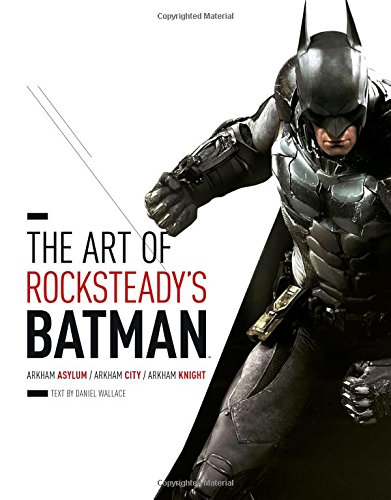 The Art Of Rocksteady's Batman (Batman Arkham Trilogy)