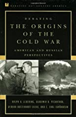 Debating the Origins of the Cold War: American and Russian Perspectives (Debating Twentieth-Century America)