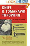 Knife & Tomahawk Throwing: The Art of...