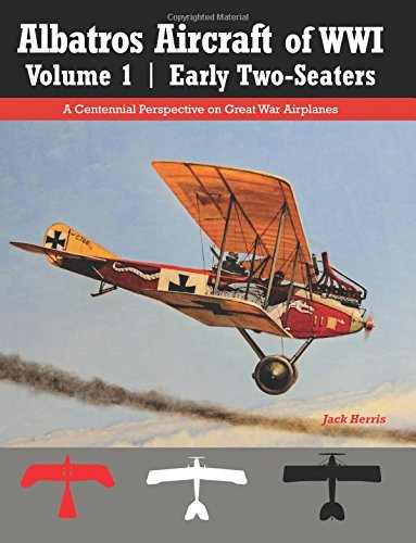 albatros-aircraft-of-wwi-volume-1-early-two-seaters-a-centennial-perspective-on-great-war-airplanes