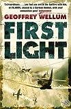 Geoffrey Wellum First Light (Penguin World War II Collection)