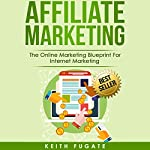 Affiliate Marketing | Keith Fugate
