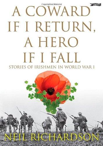 A Coward if I Return, A Hero if I Fall: Stories of Irish soldiers in World War I
