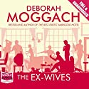 The Ex-Wives (       UNABRIDGED) by Deborah Moggach Narrated by Diana Bishop