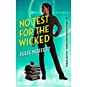 No Test for the Wicked (       UNABRIDGED) by Julie Moffett Narrated by Kristin Watson Heintz