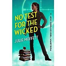 No Test for the Wicked (       UNABRIDGED) by Julie Moffett Narrated by Kristin Watson Heintz