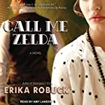 Call Me Zelda | Erika Robuck