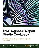 img - for IBM Cognos 8 Report Studio Cookbook by Abhishek Sanghani (2010-06-01) book / textbook / text book
