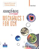 Advanced Maths Essentials: Mechanics 1 for OCR