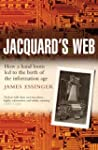 Jacquard's Web: How a hand-loom led t...