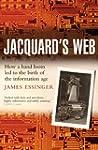 Jacquard's Web: How a hand-loom led t...