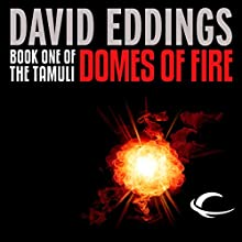 Domes of Fire: The Tamuli, Book 1 Audiobook by David Eddings Narrated by Kevin Pariseau
