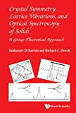 img - for Crystal Symmetry, Lattice Vibrations and Optical Spectroscopy of Solids: A Group Theoretical Approach book / textbook / text book