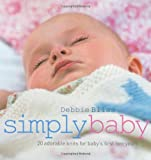 Simply Baby: 20 Special Handknits for Baby's First Two Years
