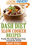 Dash Diet Slow Cooker Recipes: Fresh,...