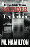 Murder in the Tenderloin: A Peyton Brooks' Mystery (Volume 2)