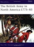 The British Army in North America 1775-1783 (Men at Arms Series, 39)
