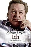 Ich. Die Autobiographie: Unter Mitarbeit von Holde Heuer