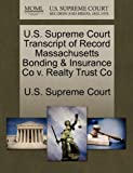U.S. Supreme Court Transcript of Record Massachusetts Bonding & Insurance Co v. Realty Trust Co