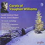 CARDIFF FESTIVAL CHO - CHRISTMAS CAROLS OF VAUGHAN WILLIAMS)