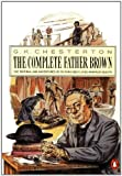 The Complete Father Brown (Father Brown Mystery) (014009766X) by Gilbert Keith Chesterton