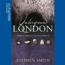 Underground London (       UNABRIDGED) by Stephen Smith Narrated by Karen Cass