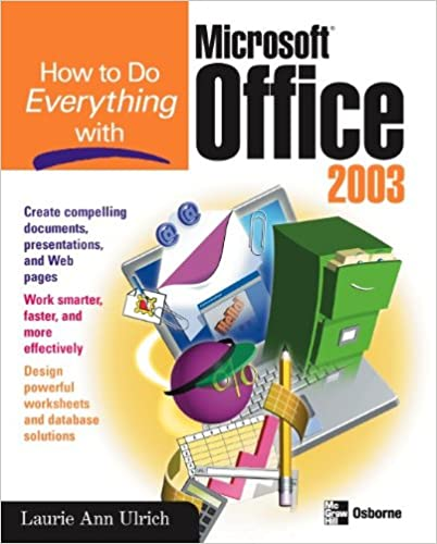 How to Do Everything with Microsoft Office 2003 - Contributing author Ken Cook