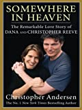 Somewhere in Heaven: The Remarkable Love Story of Dana and Christopher Reeve (Thorndike Nonfiction)