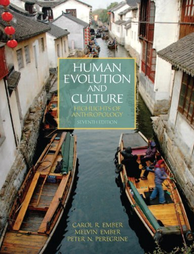 Human Evolution and Culture: Highlights of Anthropology (7th Edition) PDF