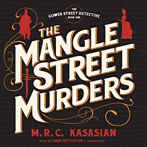 The Mangle Street Murders: The Gower Street Detectives, Book 1 | [M. R. C. Kasasian]