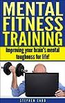 Mental Fitness Training: Improving yo...