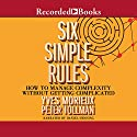 Six Simple Rules: How to Manage Complexity without Getting Complicated Hörbuch von Yves Morieux, Peter Tollman Gesprochen von: Daniel Henning