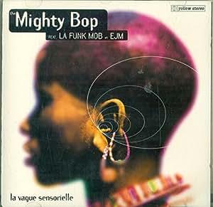 The Mighty Bop - La Vague Sensorielle