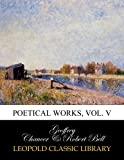 img - for Poetical works, Vol. V book / textbook / text book