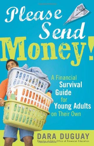 Please Send Money, 2E: A Financial Survival Guide for...