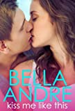 Kiss Me Like This: The Morrisons (New Adult Contemporary Romance)