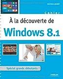 A la découverte de Windows 8.1 : Spécial grands débutants