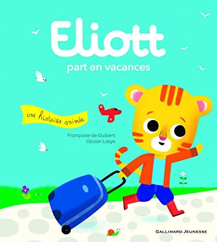 ELIOTT : Eliott part en vacances