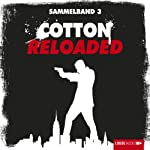 Cotton Reloaded: Sammelband 3 (Cotton Reloaded 7 - 9) | Mara Laue,Peter Mennigen,Alfred Bekker