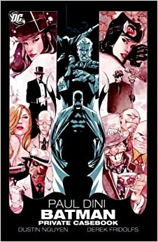 Batman: Private Casebook by Paul Dini and Dustin Nguyen