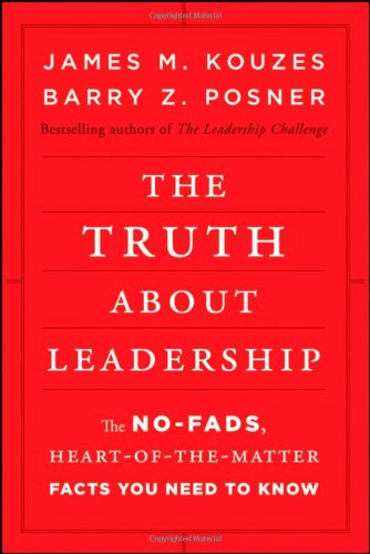 The Truth about Leadership: The No-fads,...