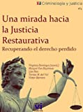 img - for Una mirada hacia la justicia restaurativa : Recuperando el derecho perdido (Criminolog a y Justicia) (Spanish Edition) book / textbook / text book