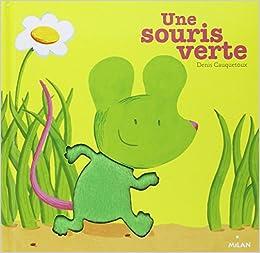 Souris verte une denis cauquetoux livres - Une souris verte singe ...