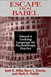 img - for Escape from Babel Toward a Unifying Language for Psychotherapy Practice (Hardcover, 1997) book / textbook / text book