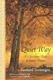 img - for The Quiet Way: A Christian Path to Inner Peace (Spiritual Classics) book / textbook / text book