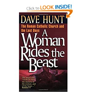A Woman Rides the Beast: The Roman Catholic Church and the Last Days by