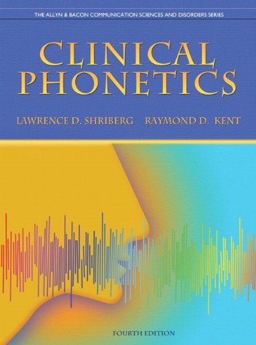 Clinical Phonetics (4th Edition) (The Allyn & Bacon Communication Sciences and Disorders Series)