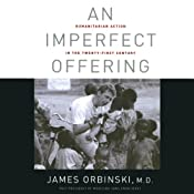 An Imperfect Offering: Humanitarian Action for the Twenty-First Century | [James Orbinski]