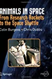 img - for Animals in Space: From Research Rockets to the Space Shuttle (Springer Praxis Books / Space Exploration) book / textbook / text book