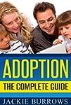 Adoption: The Complete Guide (adoptio...